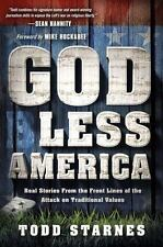 God Less America: Real Stories From the Front Lines of the Attack on Traditional