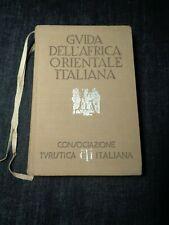 GUIDA DELL'AFRICA ORIENTALE ITALIANA CONSOCIAZIONE TURISTICA ITALIANA CTI 1938