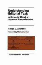 Understanding Editorial Text : A Computer Model of Argument Comprehension 107...