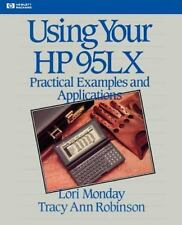 Using Your HP 95LX: Practical Examples and Applications: By Lori Monday, Trac...