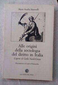 Alle origini della sociologia del diritto in Italia - La Città del sole, 2004
