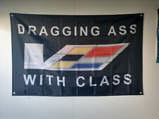 CADILLAC CTS V DRAGGING ASS W CLASS FLAG BANNER 3X5FT