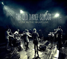 The Old Dance School : Steer in the Night Live CD (2014) ***NEW***