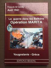 La guerre dans les Balkans - Opération Marita - François de Lannoy - Heimdal