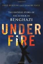 Under Fire, The Untold Story of the Attack in Benghazi by Samuel M. Katz  New