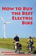 How to Buy the Best Electric Bike - Black and White Version : An Average Joe...