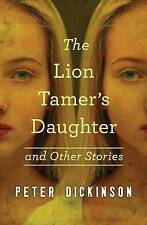 NEW The Lion Tamer's Daughter: And Other Stories by Peter Dickinson
