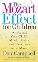 The Mozart Effect For Children: Awakening Your Child's Mind, H ..9780340820926