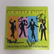 Oh What a Night!: A Musical Tribute To Frankie Valli & the Four Seasons SIGNED
