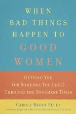 When Bad Things Happen to Good Women: Getting You (or Someone You-ExLibrary