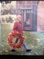 Great American wreaths: The best of Martha Stewart living by Martha Stewart