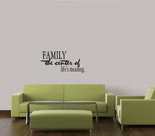FAMILY THE CENTER OF LIFE'S MEANING WALL QUOTE DECAL STICKER VINYL HOME STICKER
