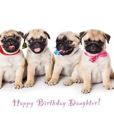 Special Daughter Birthday Card - Party Pug Puppies and Fast FREE 1st Class Post!