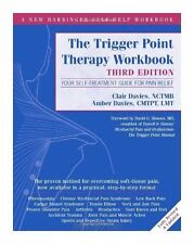 The Trigger Point Therapy Workbook: Your Self-Treatment Guide for Pain Relief (A