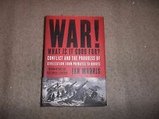 War What is it good for? Conflict and the Progress of Civilization Ian Morris
