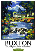 Buxton The Derbyshire Spa of Blue Waters British Railways  Travel  Poster Print
