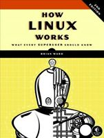 How Linux Works : What Every Superuser Should Know, Paperback by Ward, Brian,...