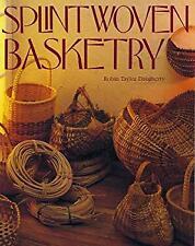 Splint Woven Basketry by Daugherty, Robin