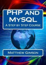 Php and MySql : A Step by Step Course by Matthew Gimson (2015, Paperback)