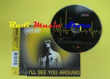 CD Singolo SILVER SUN i'll see you around CD1 1998 uk POLYDOR. no lp mc dvd(S13)