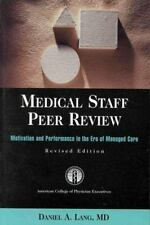 Medical Staff Peer Review: Motivation and Performance in the Era of Managed Care