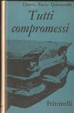 QUINTAVALLE  - TUTTI COMPROMESSI - Romanzo - FELTRINELLI 1961 - 1^ edizione