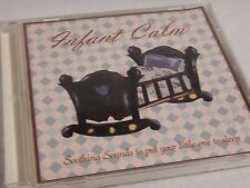 Infant Calm: Soothing Sounds To Calm Your... Baby (CD, 2006)