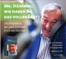 Mr. Däniken wie haben Sie das vollbracht ? Jürgen Mai & Erich von Däniken 5 x CD