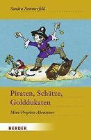 Piraten, Schätze, Golddukaten: Mini-Projekte Abenteuer | Buch | Zustand sehr gut