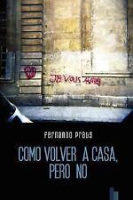 Como volver a casa, pero No by Fernando Prats (2007, Paperback)