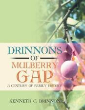 Drinnons of Mulberry Gap: A Century of Family History (Paperback or Softback)