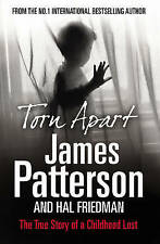 Torn Apart: The True Story of a Childhood Lost,Patterson, James,New Book mon0000