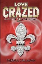 Love Crazed : SuperNatural by Tamala Callaway (2013, Paperback)