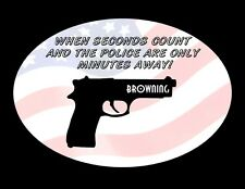 COLT   ~WHEN SECONDS COUNT~  ~AND THE POLICE ARE ONLY MINUETS AWAY~  DECAL