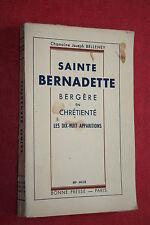 SAINTE BERNADETTE BERGERE EN CHRETIENTE LES DIX HUIT APPARITIONS éd. 1947