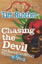 Chasing the Devil: The Search for Africa's Fighting Spirit-Tim Butcher