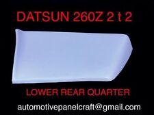 Datsun 260Z 2+2 LOWER REAR QUARTER..