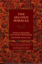 The Second Miracle: Intimacy, Spirituality, and Conscious Relationships by Moss