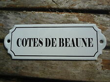 PLAQUE DE CAVE EMAILLEE VIN COTES DE BEAUNE EMAIL VERITABLE 800° C F. EN FRANCE