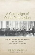 A Campaign of Quiet Persuasion: How the College Board Desegregated SAT(R) Test C