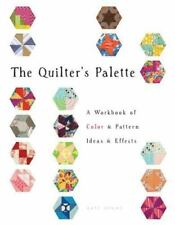 The Quilter's Palette : A Workbook of Color & Pattern Ideas & Effects Katy Denny