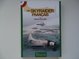 Lela Presse, Les Skyraider Français par S. Guillemin