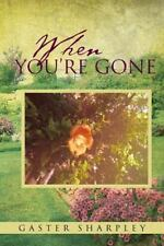 When You're Gone : Seeking Closure after the Passing of a Loved One by Gaster...