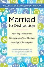 Married to Distraction: Restoring Intimacy and Strengthening Your Marriage