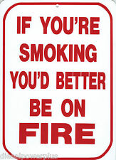 funny man cave sign plastic IF YOUR SMOKING YOU BETTER BE ON FIRE great gift tag