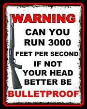 CAN YOU RUN 3000 FEET PER SECOND SECURITY TRESPASS METAL PLAQUE SIGN N308