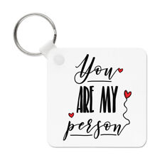 You Are My Person Keyring Key Chain - Boyfriend Girlfriend Valentines Day Funny