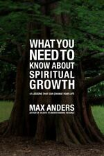 What You Need to Know About Spiritual Growth: 12 Lessons That Can Change Your Li