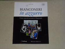 BIANCONERI IN AZZURRO - MANER PALMA PRIULLI & VERLUCCA - LA PRESSE  2010 nuovo