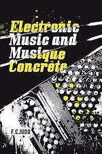 Electronic Music and Musique Concrete, Judd, F. C., Good Book